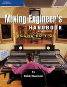 THE MIXING ENGINEER'S HANDBOOK by Bobby Owsinski